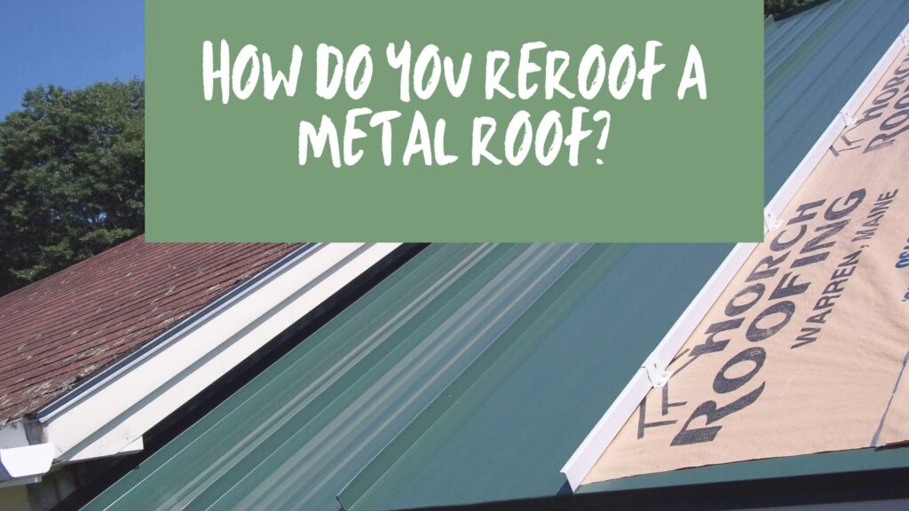 How do you reroof a metal roof